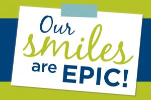 Our Smiles are Epic!